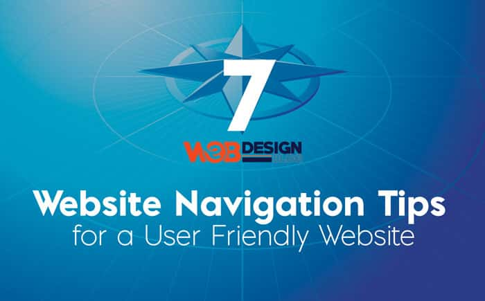 7 Website Navigation Tips for a User Friendly Website