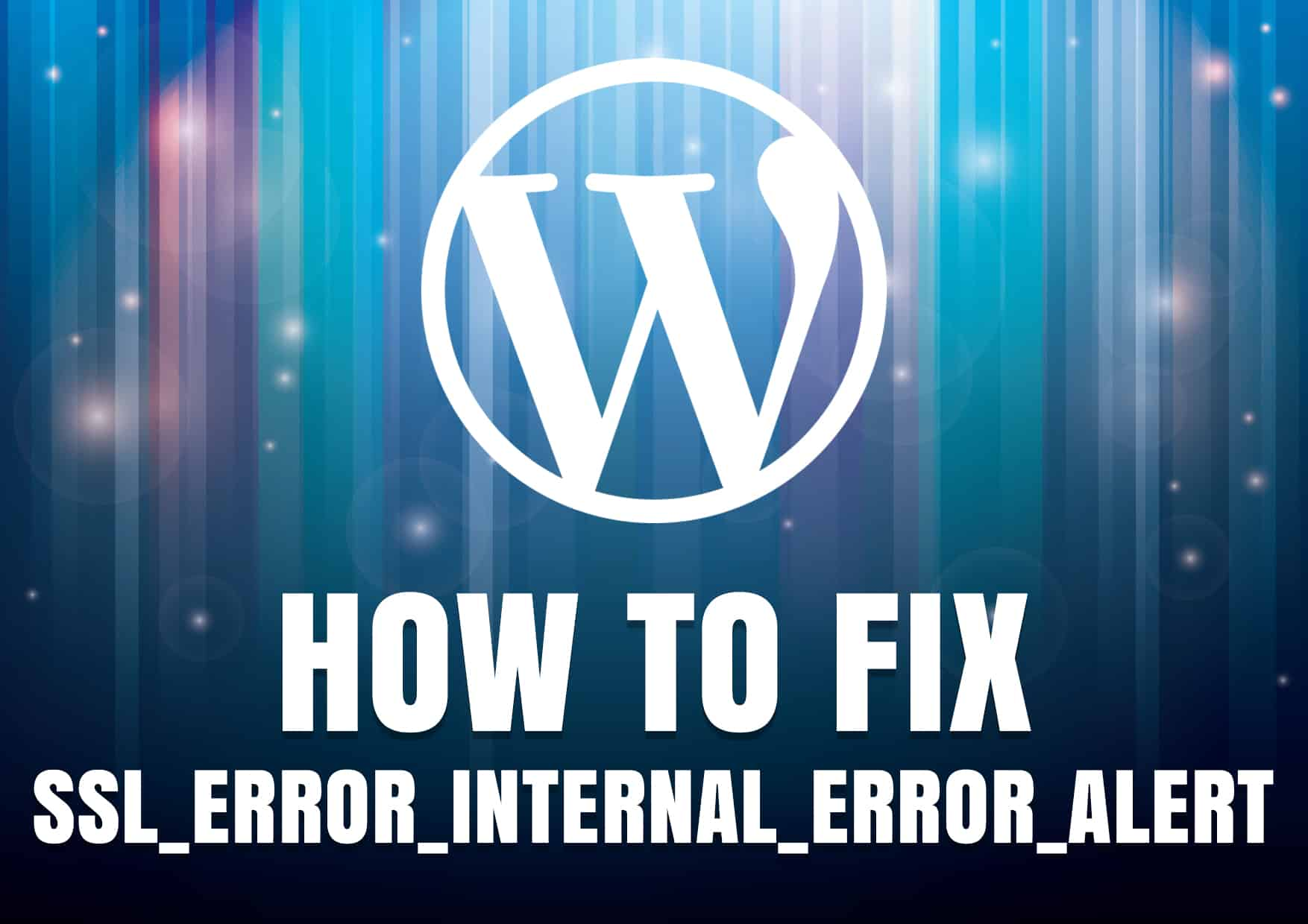 how to fix ssl error internal error alert wordpress