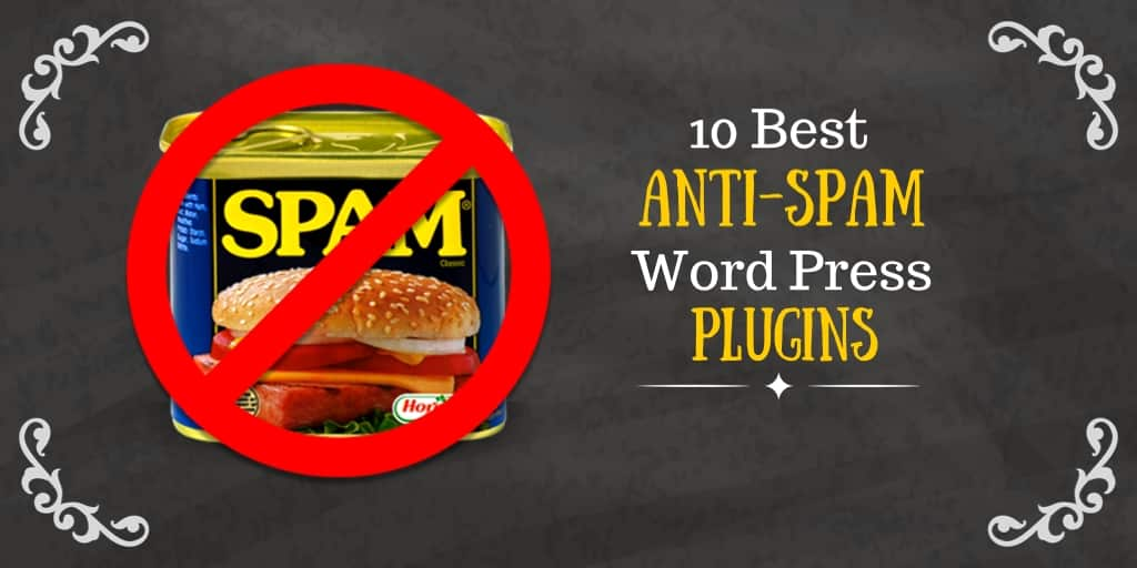 10 Best Anti-Spam Word Press Plugins