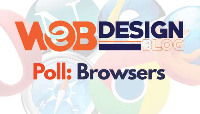 Poll: What Browser Do You Use For Web Design