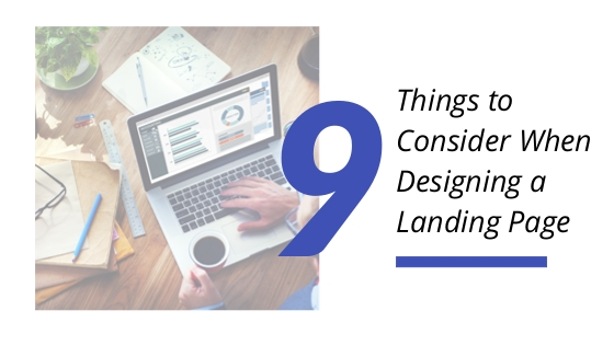 9 Things to Consider When Designing a Landing Page